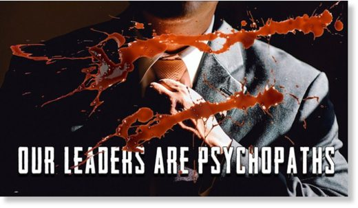 our leaders are psychopaths
